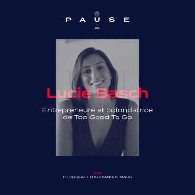 Lucie Basch, Entrepreneure, cofondatrice de Too Good To Go cover