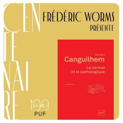 """Frédéric Worms présente """"Le normal et le pathologique"""" de Georges Canguilhem cover"""