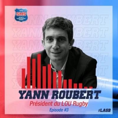 #3 Yann Roubert - Président du Lou Rugby cover