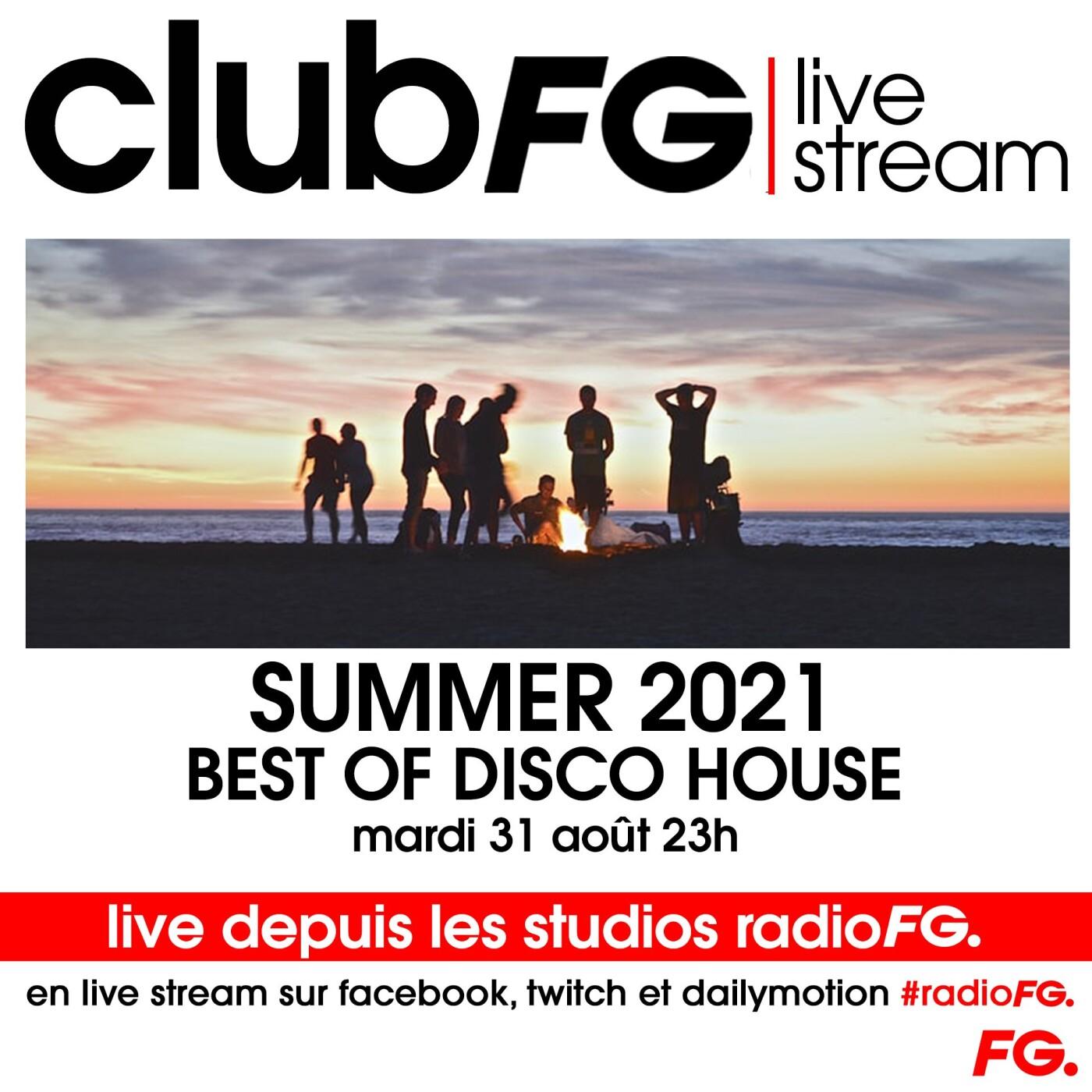 CLUB FG LIVE STREAM : SUMMER 2021 BEST OF DISCO HOUSE