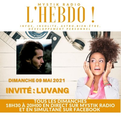L'HEBDO ! L'émission ! Invité : Luvang chanteur présentée par Sophie Vitali 09.05.202 cover