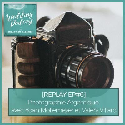 REPLAY EP#6 - Photographie Argentique avec Yoan Mollemeyer et Valéry Villard cover