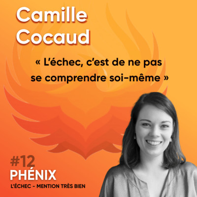 #12 🦓 - Camille Cocaud : L'échec, c'est de ne pas se comprendre soi-même cover