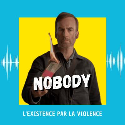 Nobody : l'existence par la violence cover