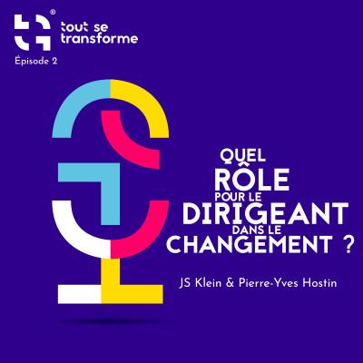 #02 - Quel nouveau rôle pour le dirigeant dans le changement ? cover