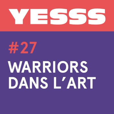 YESSS #27 - Warriors dans l'Art cover