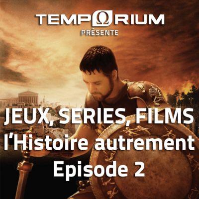image Jeux, séries TV, films, l'Histoire autrement ... Episode 2