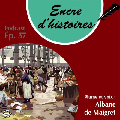 Épisode 37 :  Les halles de Baltard : le « ventre de Paris » cover