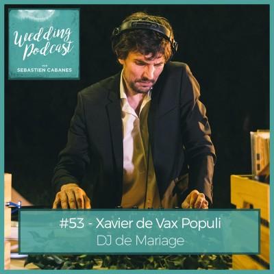 #53 - Xavier de Vax Populi DJ de Mariage cover