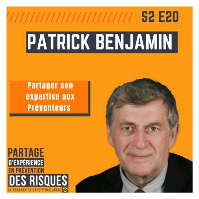 """S2E20 - Patrick BENJAMIN """" Partager son expertise aux Préventeurs"""" cover"""