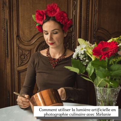 #24 Comment utiliser la lumière artificielle en photographie culinaire avec Mélanie cover