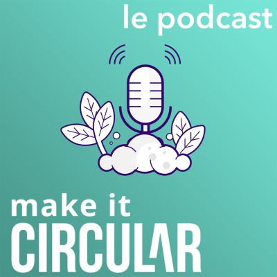Make It Circular, le podcast cover