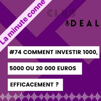 #74 Minute Conne : Comment investir 1000, 5000 ou 20 000 euros efficacement ? cover