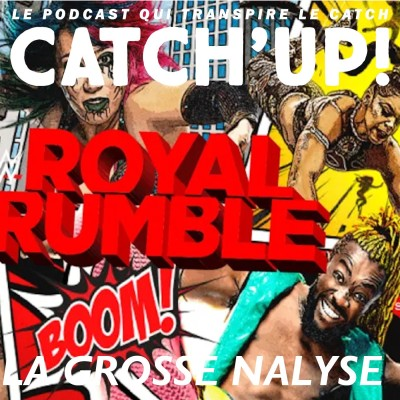 Catch'up! WWE Royal Rumble 2021  —  La Grosse Analyse cover