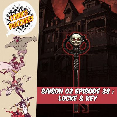 ComicsDiscovery S02E38 : Locke & key cover