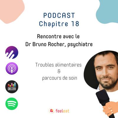 18. Troubles alimentaires & parcours de soin - avec le Dr Bruno Rocher, psychiatre cover