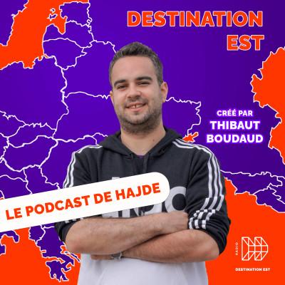 Image of the show HAJDE RADIO - Podcast Voyage & Créativité - DESTINATION EST