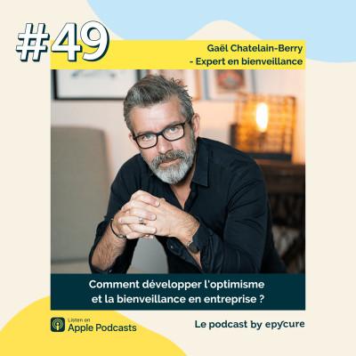 49 : Comment développer l'optimisme en entreprise | Gaël Chatelain-Berry, Expert en bienveillance cover
