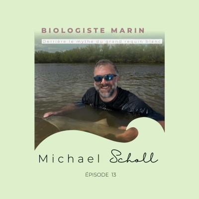 Michael Scholl, biologiste marin : derrière le mythe du grand requin blanc cover