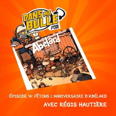 Les dix ans d'Abélard avec Régis Hautière, Dans ma bulle #14 cover