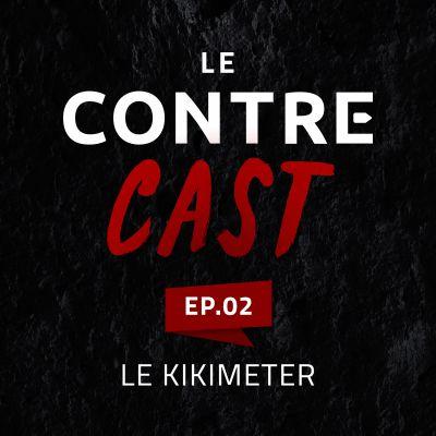 LeContreCast #02 - Le Kikimeter cover