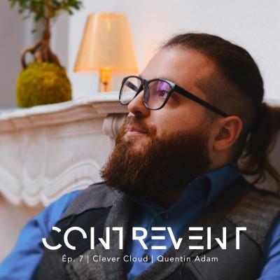 #7 Clever Cloud - Quentin Adam - Faire des projets non-rentables mais incroyables pour être gagnant toute sa vie - Nantes cover
