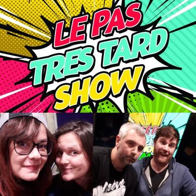Le Pas Très Tard Show #076 - Emission du 19/04/2021 cover