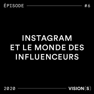 EPISODE #6 - Instagram et le monde des influenceurs cover