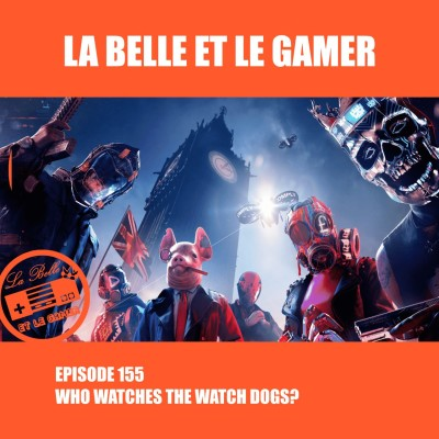Episode 155: Who watches the Watch Dogs? cover