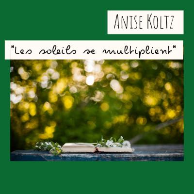 9 - « Les soleils se multiplient », Anise Koltz cover