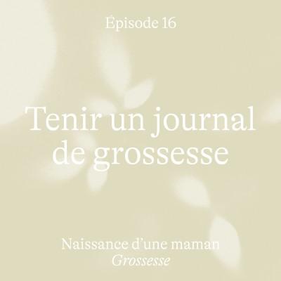 #16 Tenir le journal de sa grossesse [Grossesse] cover