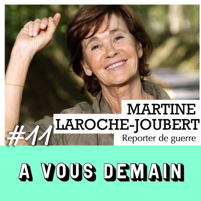 #11 l Martine Laroche-Joubert : profession reporter de guerre