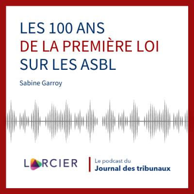 #18 - Les 100 ans de la première loi sur les ASBL cover
