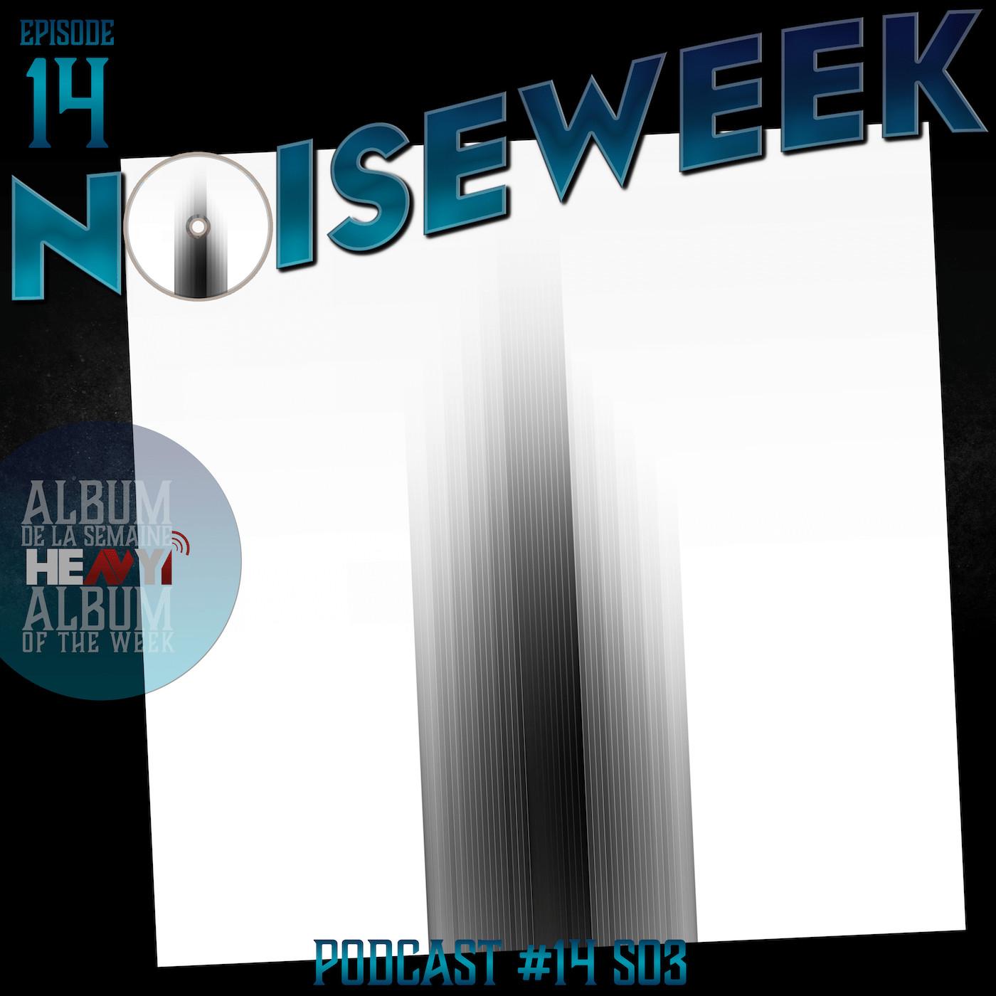 Noiseweek #14 Saison 3