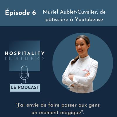Épisode 6 - Muriel Aublet-Cuvelier, de pâtissière à Youtubeuse cover