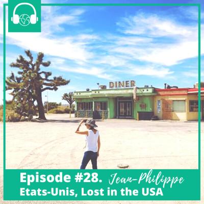 Episode #28. Jean-Philippe, Etats-Unis, Lost in the USA cover