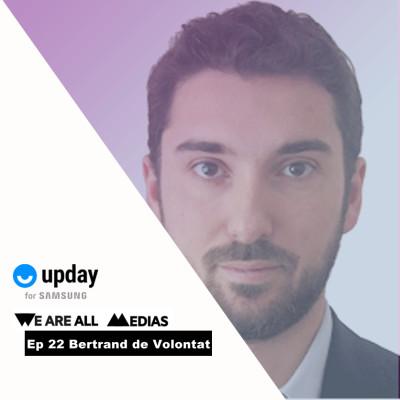 Ep 22 - Bertrand de Volontat - Upday, fournir de l'information de qualité à un million d'utilisateurs par jour cover
