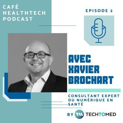 Episode 2 - Xavier Brochart, consultant expert du numérique en santé cover