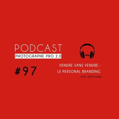 #97 - Vendre grâce au Personal Branding cover