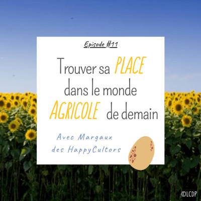 #11 Trouver sa place dans le monde agricole de demain - HappyCultors cover