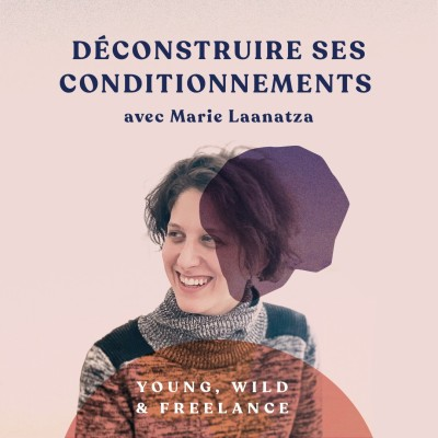 HORS-SÉRIE - Déconstruire ses conditionnements - avec Marie Laanatza cover