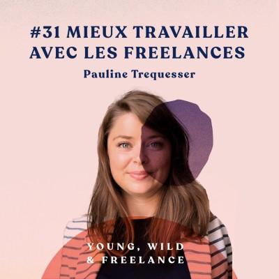 image 31. Mieux travailler avec les freelances - avec Pauline Trequesser