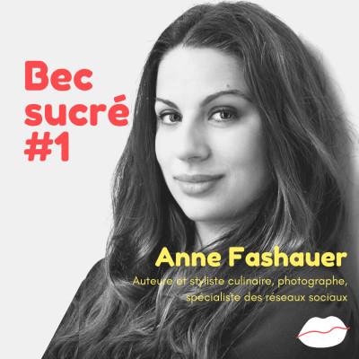 Episode #1 - Anne Fashauer : pâtissière, auteure, styliste culinaire, photographe, spécialiste des réseaux sociaux cover