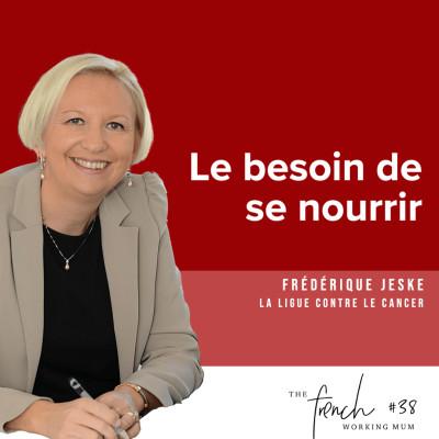 ✨🎧✨  #38 Frédérique JESKE - La Ligue contre le cancer - Le besoin de se nourrir cover