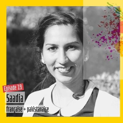#19 - Saadia : « Tout le monde était différent ! Donc je ne voyais pas la différence… » cover