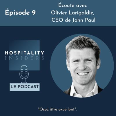 Épisode 9 - Écoute avec Olivier Larigaldie, CEO de John Paul cover