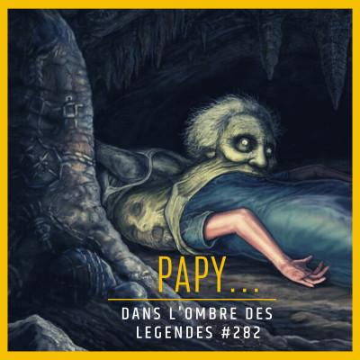 Dans l'ombre des légendes-282 Papy.. cover