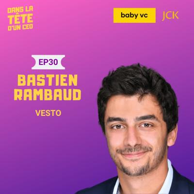 #30 Bastien Rambaud (Vesto) : Sur son parcours d'école de commerce à la restauration, son admiration pour l'Abbé Pierre et plus. cover