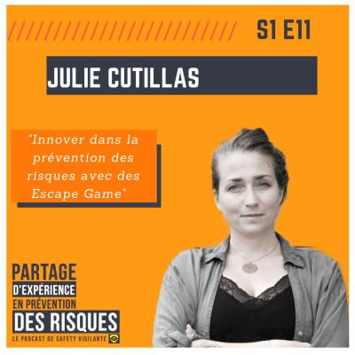 """#11- Julie CUTILLAS - """" Innover dans la prévention des risques avec des Escape Game """" cover"""