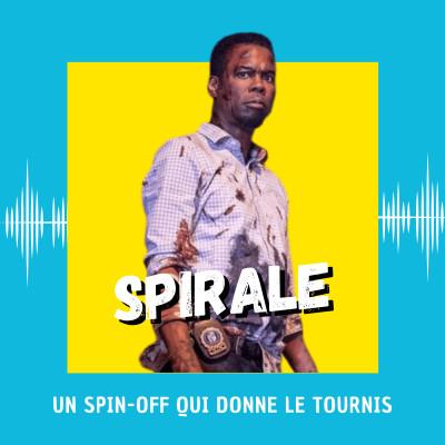 Spirale : un spin-off qui donne le tournis cover